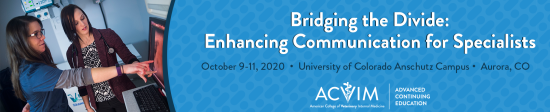 Bridging the Divide: Enhancing Communication for Specialists - ACVIM