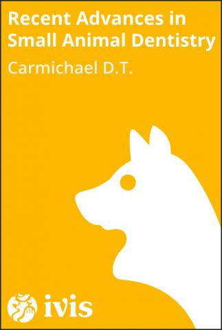 Recent Advances in Small Animal Dentistry - Carmichael D.T.