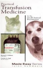 Practical Transfusion Medicine in Dogs and Cats