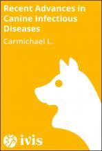 Recent Advances in Canine Infectious Diseases - Carmichael L.