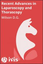 Recent Advances in Laparoscopy and Thoracoscopy - Wilson D.G.